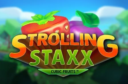 Strolling Staxx Cubic Fruits Slot Game Free Play at Casino Ireland